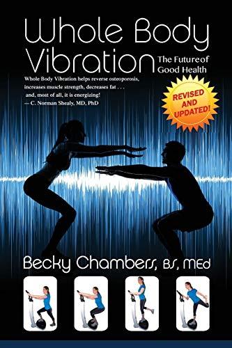 (Whole Body Vibration: The Future of Good Health)