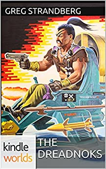 G.I. JOE: The Dreadnoks (Kindle Worlds Novella) (The Rise of Coil Book 1) by [Strandberg, Greg]