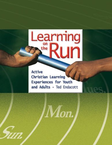 Read Online Learning on the Run: Active Christian Learning Experiences for Youth and Adults by Ted Endacott (2005-09-01) ebook