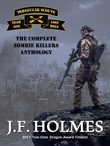 Irregular Scout Team One: Zombie Killers Series Books 1 -10 by [Holmes, J.F.]