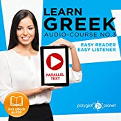 Learn Greek - Easy Reader - Easy Listener - Parallel Text - Learn Greek Audio Course No. 3 |  Polyglot Planet