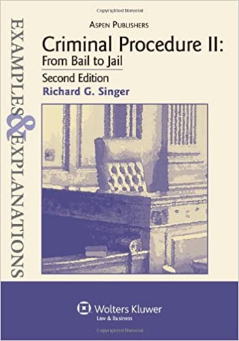 Examples & explanations: criminal procedure ii: from bail to jail.