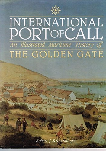 International Port of Call: An Illustrated Maritime History of the Golden Gate