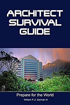 Architect Survival Guide: Success in the Business of Design by [German III, William P. Z.]