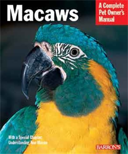 Macaws (Barron's Complete Pet Owner's Manuals), My Pet Supplies