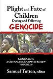 img - for Plight and Fate of Children During and Following Genocide (Genocide: A Critical Bibliographic Review) book / textbook / text book