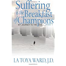 Suffering is the Breakfast of Champions: My Journey To The Bar, Part 1