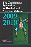 The Cooperstown Symposium on Baseball and American Culture, 2009-2010, William M. Simons, 0786435704