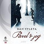 Pavel & jeg | Dan Vyleta