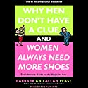 Why Men Don't Have a Clue and Women Always Need More Shoes Audiobook by Barbara Pease, Allan Pease Narrated by Lee Adams, Stephen Hoye