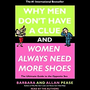 Why Men Don't Have a Clue and Women Always Need More Shoes Audiobook