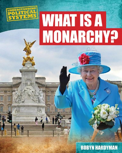 Read Online What Is a Monarchy? (Understanding Political Systems) pdf