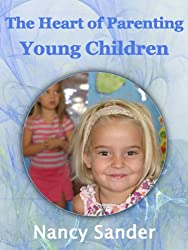 The Heart of Parenting Young Children (English Edition)