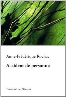 Accident de personne : roman, Rochat, Anne-Frédérique
