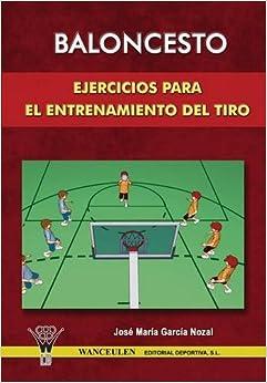 Baloncesto: Ejercicios Para El Entrenamiento Del T