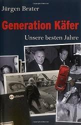 Generation Käfer: Unsere besten Jahre
