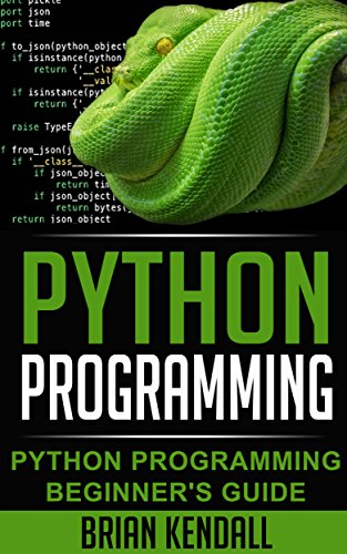 Python Programming: Python Programming Beginner's Guide (Python Programming  Fundamentals, Python Programming for the Absolute Beginner, An