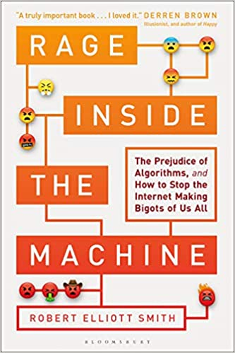 cover image, Rage Inside the Machine: The Prejudice of Algorithms, and How to Stop the Internet Making Bigots of Us All