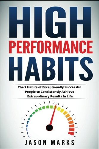 High Performance Habits  The 7 Habits Of Exceptionally Successful People To Consistently Achieve Extraordinary Results In Life  Small Habits   High Performance Habits Series   Volume 5