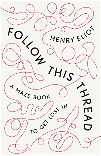 Follow This Thread: A Maze Book to Get Lost In (English Edition)