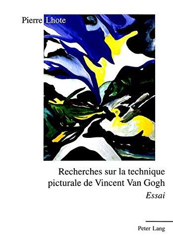 Recherches sur la technique picturale de Vincent Van Gogh: essai by Peter Lang AG, Internationaler Verlag der Wissenschaften