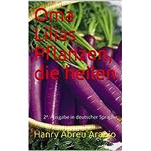 Oma Lilias Pflanzen, die heilen: 2ª. Ausgabe in deutscher Sprache (Portuguese Edition)