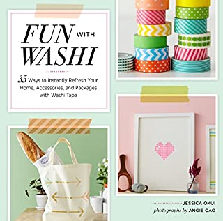 Book Cover: Fun With Washi!: 35 Ways to Instantly Refresh Your Home, Accessories, and Packages with Washi Tape