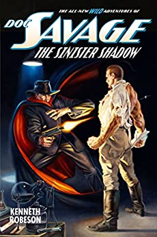 Doc Savage: The Sinister Shadow (The Wild Adventures of Doc Savage Book 14) by [Robeson, Kenneth, Murray, Will]