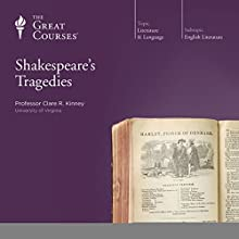 Shakespeare's Tragedies Lecture by  The Great Courses Narrated by Professor Clare R. Kinney