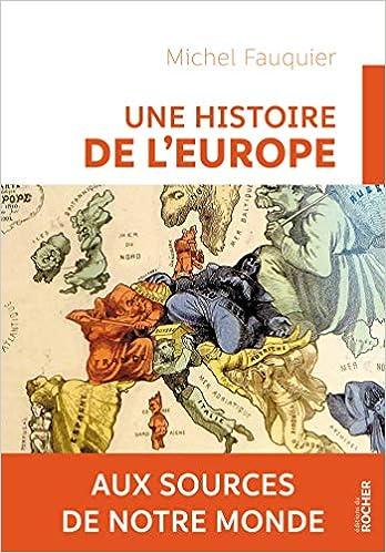 Amazon Fr Une Histoire De L Europe Aux Sources De Notre