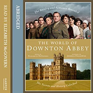 The World of Downton Abbey Audiobook