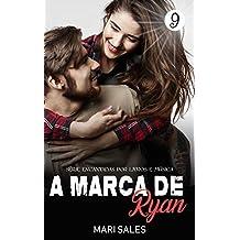 A Marca de Ryan (Encantadas Por Livros e Música Livro 9)