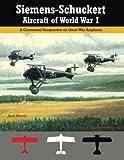 img - for Siemens-Schuckert Aircraft of WWI: A Centennial Perspective on Great War Airplanes (Great War Aviation Centennial Series) (Volume 12) book / textbook / text book