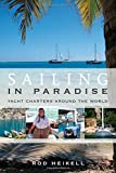 Sailing in Paradise: Yacht charters around the world
