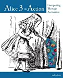 Alice 3 in Action 1st Edition