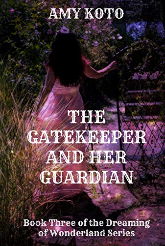 The Gatekeeper and her Guardian (Dreaming of Wonderland, #3)