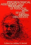 Psychological Assessment and Treatment of Persons with Severe Mental Disorders, , 1560322926