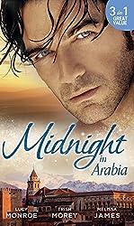 Midnight in Arabia (Mills & Boon M&B): Heart of a Desert Warrior / The Sheikh's Last Gamble / The Sheikh's Jewel