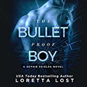 The Bulletproof Boy: Book 2 | Loretta Lost