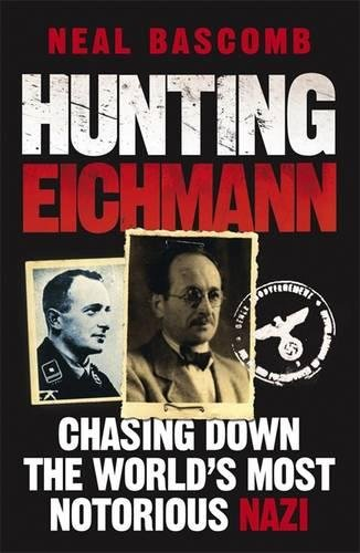 Download Hunting Eichmann: Chasing Down the World's Most Notorious Nazi ebook
