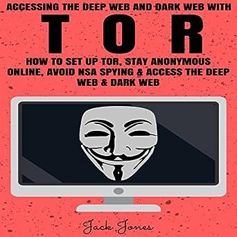 Amazon com: Accessing the Deep Web & Dark Web with Tor: How