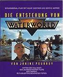 Die Entstehung von Waterworld