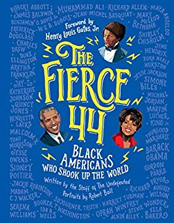 Book Cover: The Fierce 44: Black Americans Who Shook Up the World