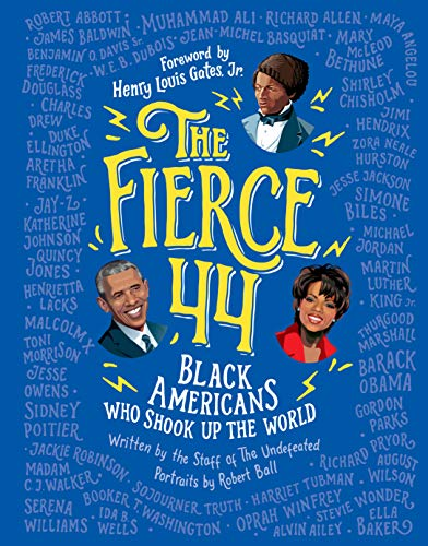The Fierce 44: Black Americans Who Shook Up the World