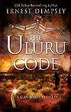 The Uluru Code: A Sean Wyatt Archaeological Thriller (Sean Wyatt Adventure Book 10)