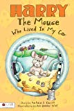Harry the Mouse Who Lived in My Car, Barbara G. Carroll, 1613468792