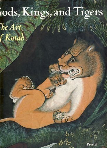 Gods; Kings and Tigers: Art of Kotah (African; Asian & Oceanic Art)