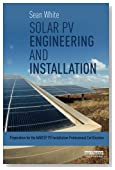 Solar PV Engineering and Installation: Preparation for the NABCEP PV Installation Professional Certification