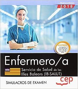 Enfermero/a. Servicio De Salud De Las Illes Balears (ib-salut). Simulacros De Examen por Sin Especificar