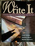 Write It : A Process Approach to College Essays, Strahan, Linda and Moore, Kathleen Muller, 0757534309